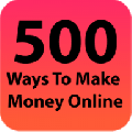 500 Ways To Make Money Online